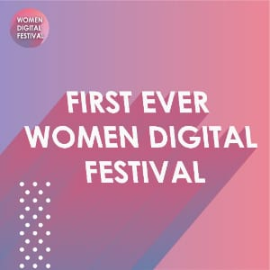 Women Digital Festival